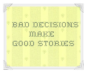 bad decisions funny story
